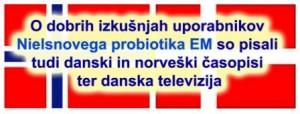O dobrih izkušnjah uporabnikov  Nielsnovega probiotika EM so pisali  tudi danski in norveški časopisi  ter danska televizija